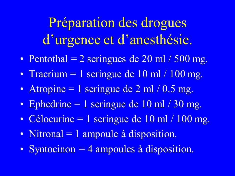 Préparation des drogues durgence et danesthésie. Pentothal = 2 seringues de 20 ml / 500 mg. Tracrium = 1 seringue de 10 ml / 100 mg. Atropine = 1 seri