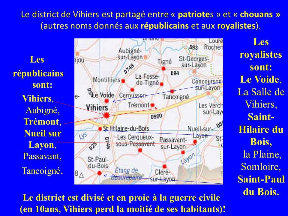 Le district de Vihiers est partagé entre « patriotes » et « chouans » (autres noms donnés aux républicains et aux royalistes). Les républicains sont: