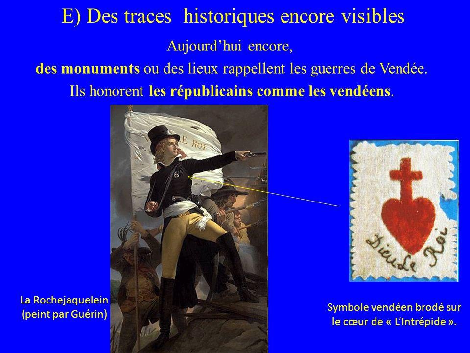 Aujourdhui encore, des monuments ou des lieux rappellent les guerres de Vendée. Ils honorent les républicains comme les vendéens. La Rochejaquelein (p