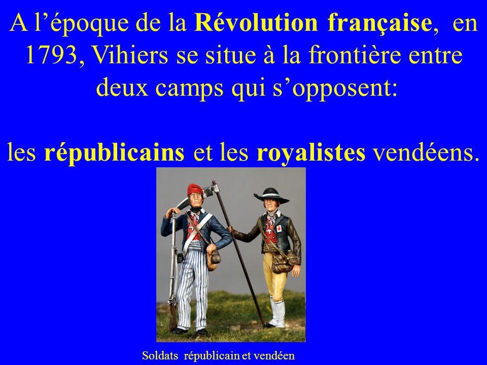A lépoque de la Révolution française, en 1793, Vihiers se situe à la frontière entre deux camps qui sopposent: les républicains et les royalistes vend