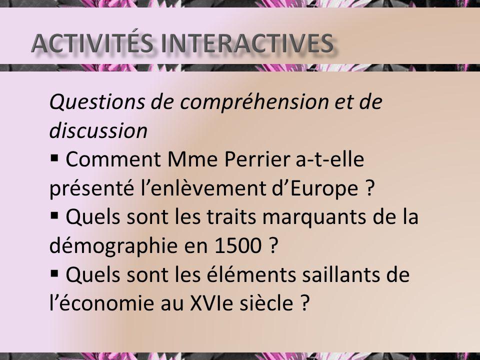 Questions de compréhension et de discussion Comment Mme Perrier a-t-elle présenté lenlèvement dEurope ? Quels sont les traits marquants de la démograp