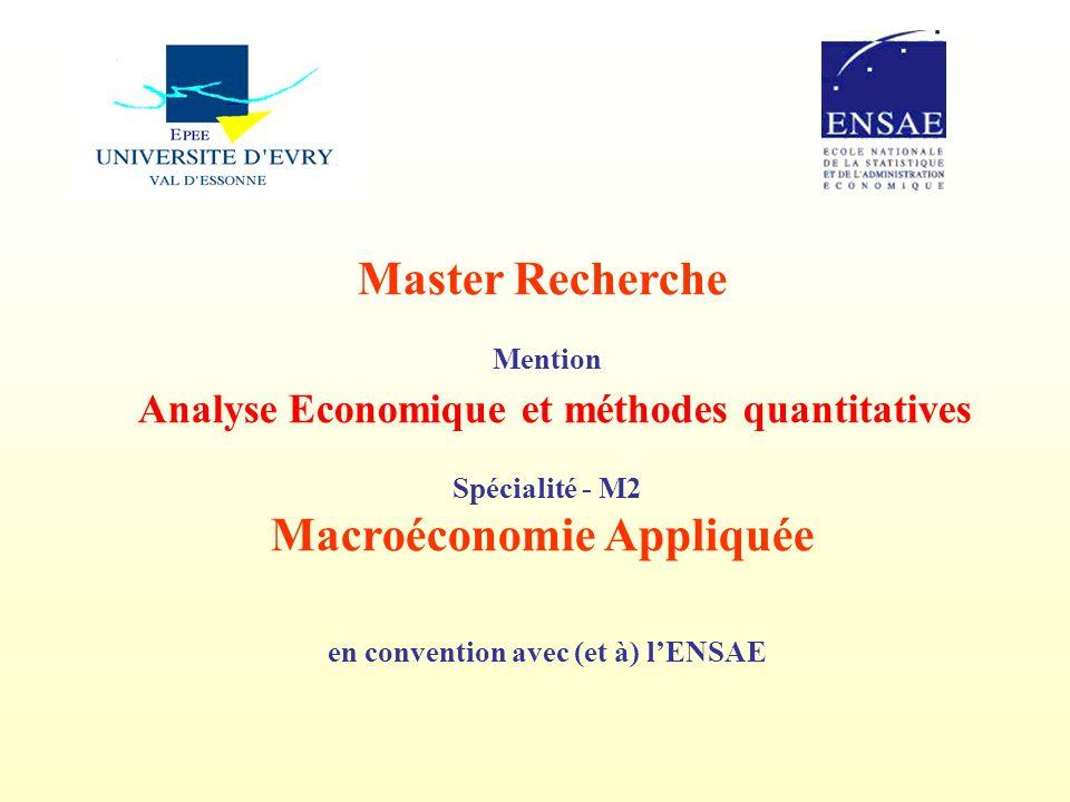 Master Recherche Mention Analyse Economique et méthodes quantitatives Spécialité - M2 Macroéconomie Appliquée en convention avec (et à) lENSAE