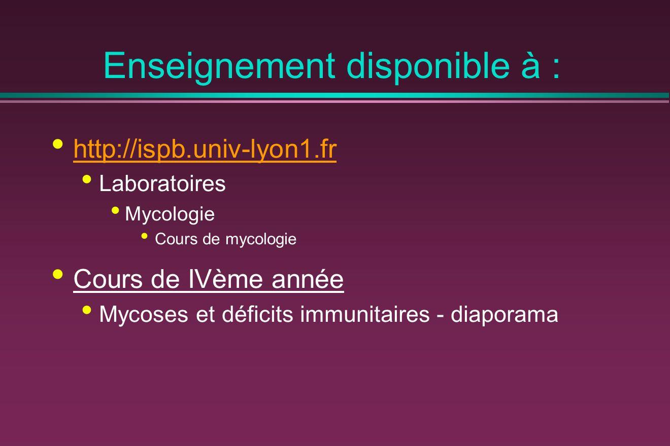 Enseignement disponible à : http://ispb.univ-lyon1.fr Laboratoires Mycologie Cours de mycologie Cours de IVème année Mycoses et déficits immunitaires - diaporama