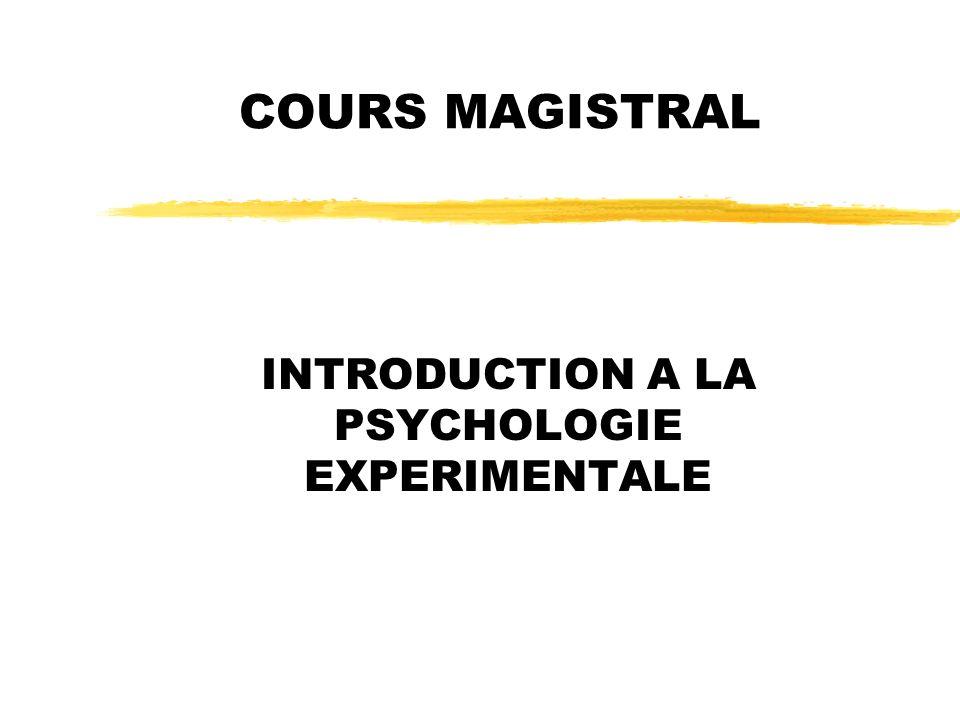 COURS MAGISTRAL INTRODUCTION A LA PSYCHOLOGIE EXPERIMENTALE