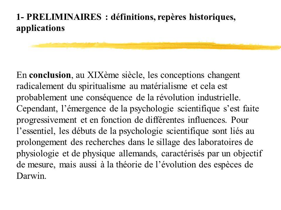 1- PRELIMINAIRES : définitions, repères historiques, applications En conclusion, au XIXème siècle, les conceptions changent radicalement du spirituali