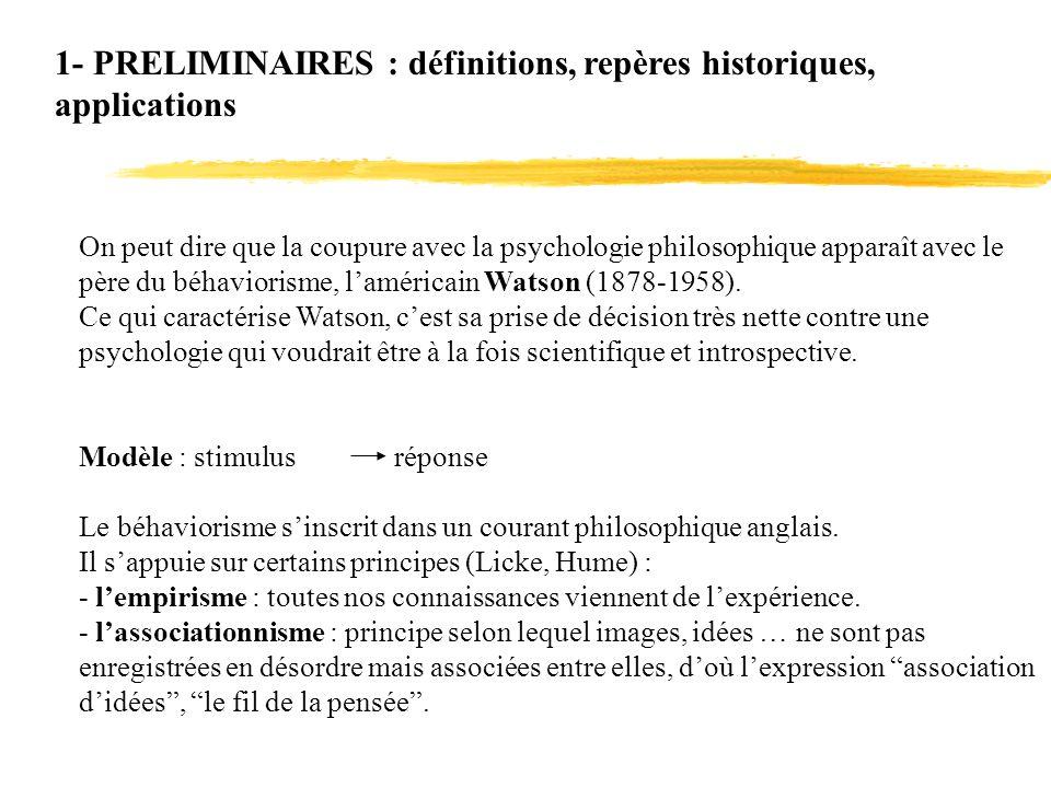 1- PRELIMINAIRES : définitions, repères historiques, applications On peut dire que la coupure avec la psychologie philosophique apparaît avec le père