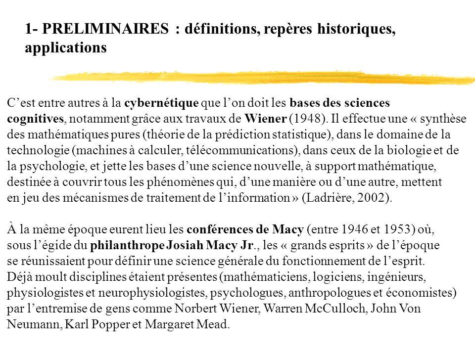 Cest entre autres à la cybernétique que lon doit les bases des sciences cognitives, notamment grâce aux travaux de Wiener (1948). Il effectue une « sy