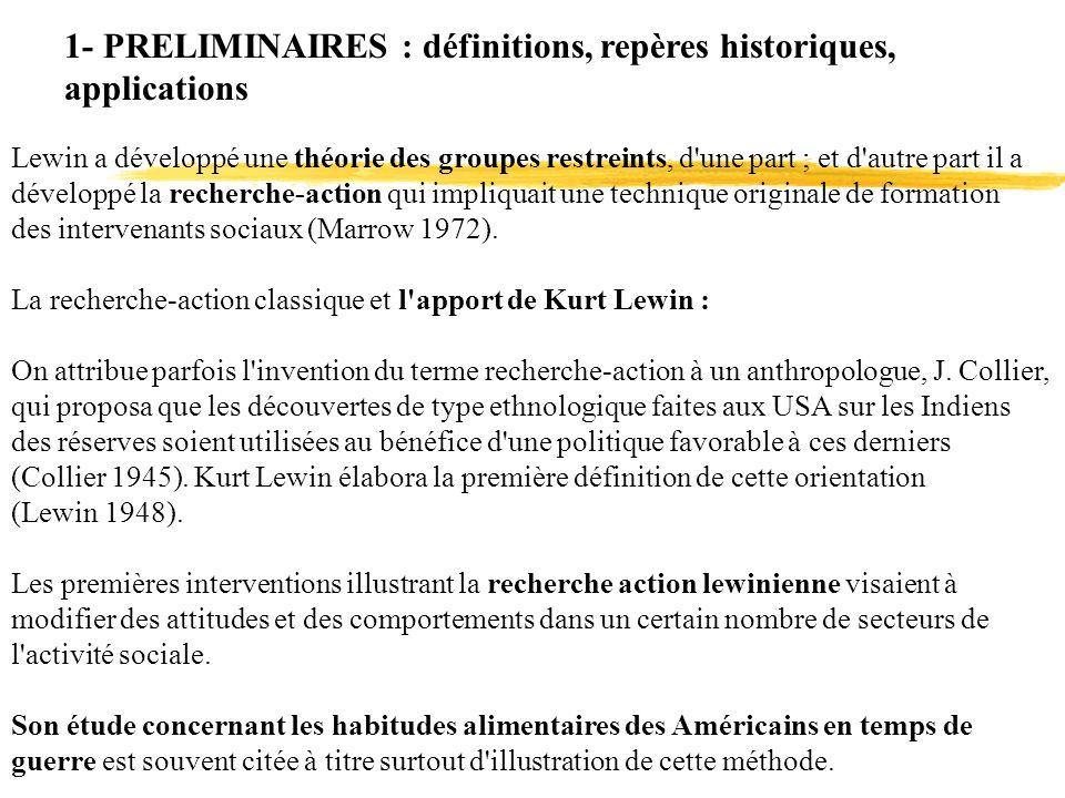 1- PRELIMINAIRES : définitions, repères historiques, applications Lewin a développé une théorie des groupes restreints, d'une part ; et d'autre part i