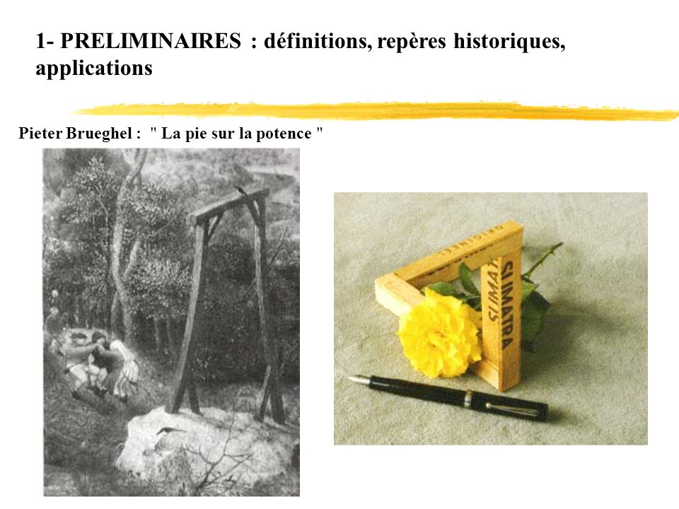 1- PRELIMINAIRES : définitions, repères historiques, applications Pieter Brueghel :