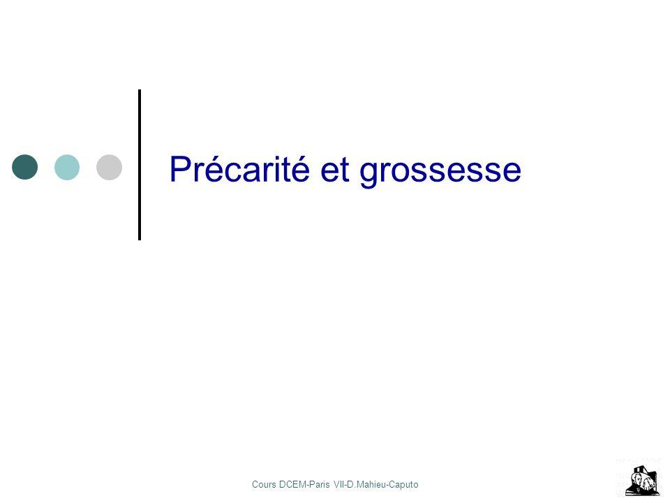 Cours DCEM-Paris VII-D.Mahieu-Caputo Précarité et grossesse