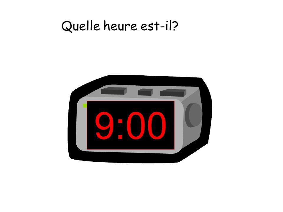 9:00 Quelle heure est-il?