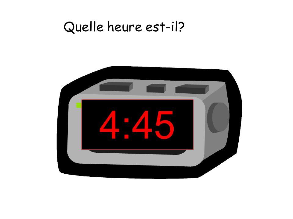 4:45 Quelle heure est-il?