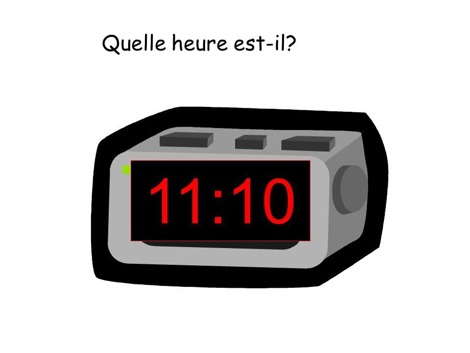 11:10 Quelle heure est-il?