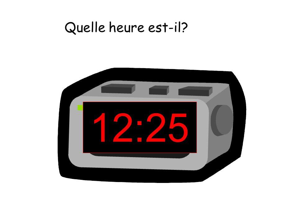 12:25 Quelle heure est-il?