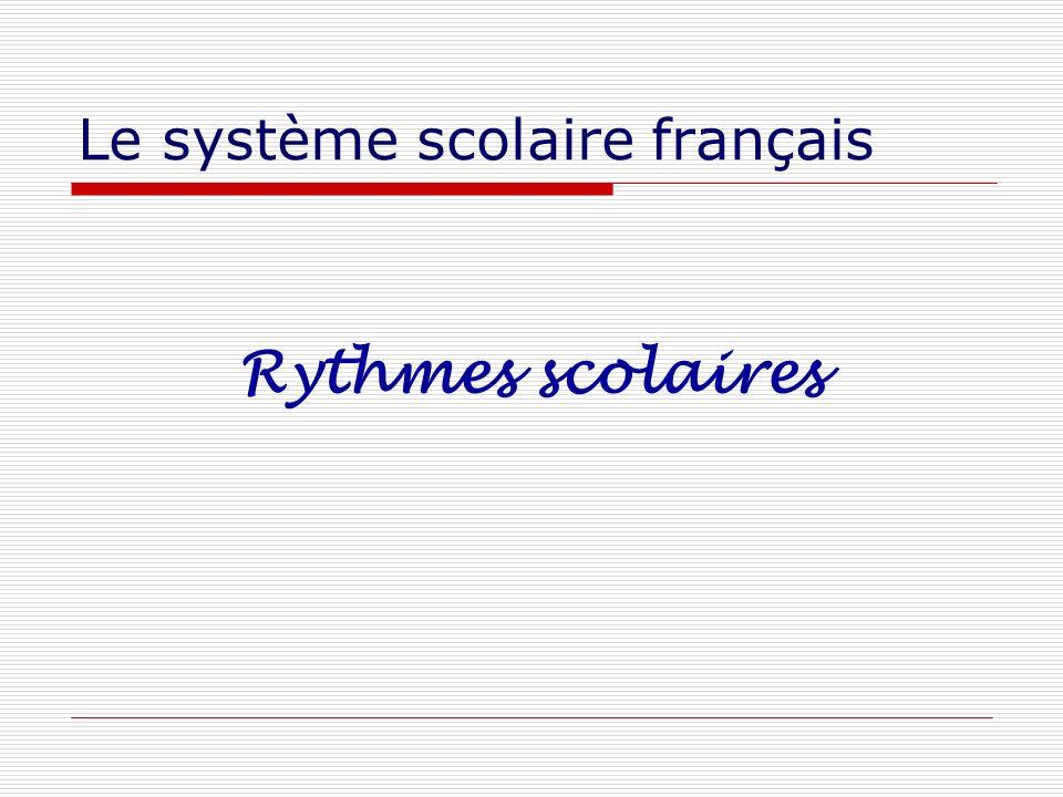 Le système scolaire français Rythmes scolaires