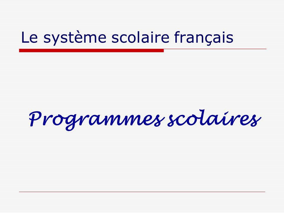 Le système scolaire français Programmes scolaires
