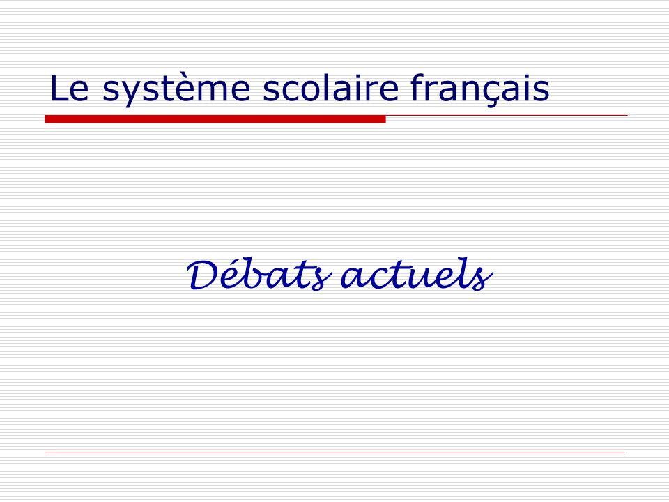 Le système scolaire français Débats actuels