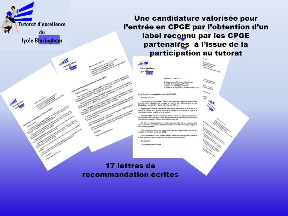 17 lettres de recommandation écrites Une candidature valorisée pour lentrée en CPGE par lobtention dun label reconnu par les CPGE partenaires à lissue