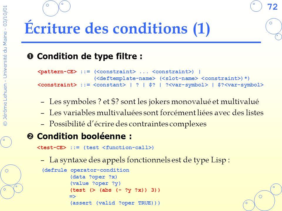 72 © Jérôme Lehuen - Université du Maine - 03/10/01 Écriture des conditions (1) Condition de type filtre : –Les symboles ? et $? sont les jokers monov