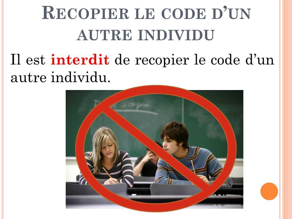 É CRIRE LE CODE D UN AUTRE ÉTUDIANT Il est interdit décrire du code pour un autre étudiant.