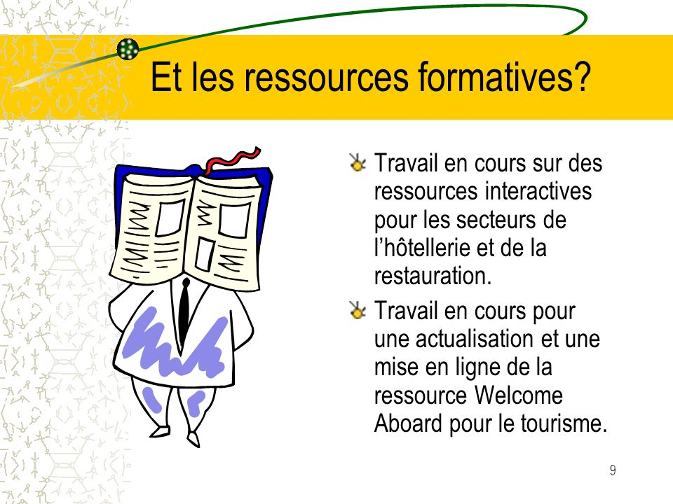 9 Et les ressources formatives.