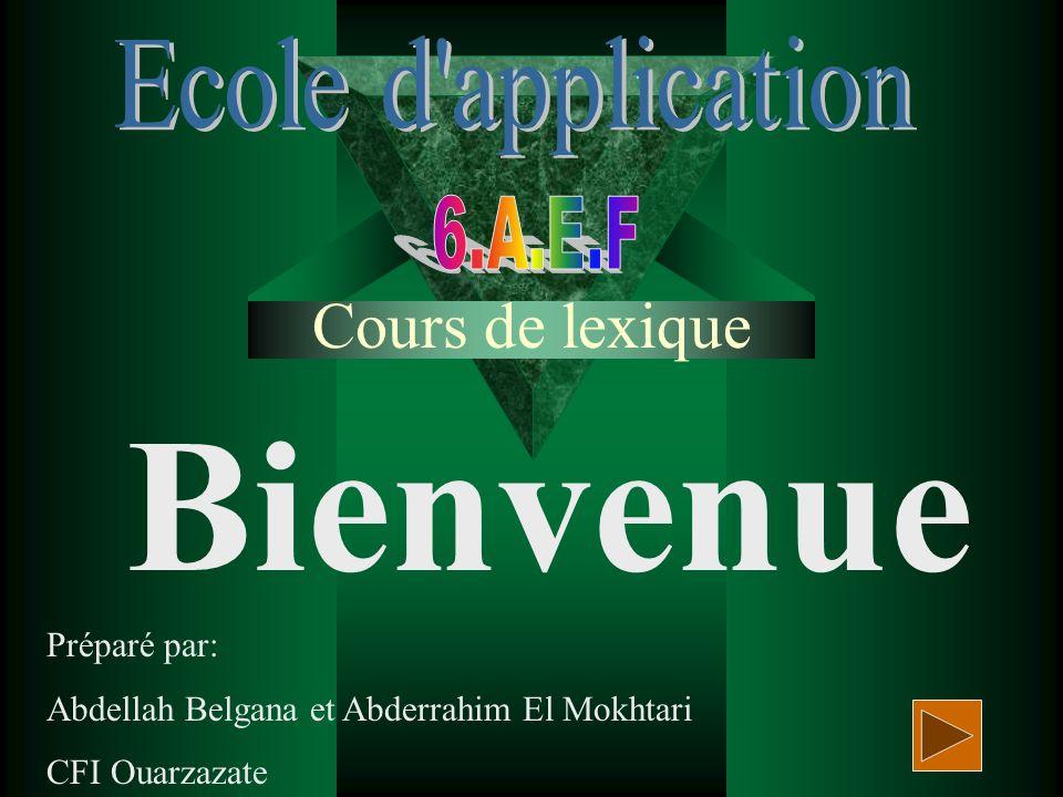 Cours de lexique Bienvenue Préparé par: Abdellah Belgana et Abderrahim El Mokhtari CFI Ouarzazate