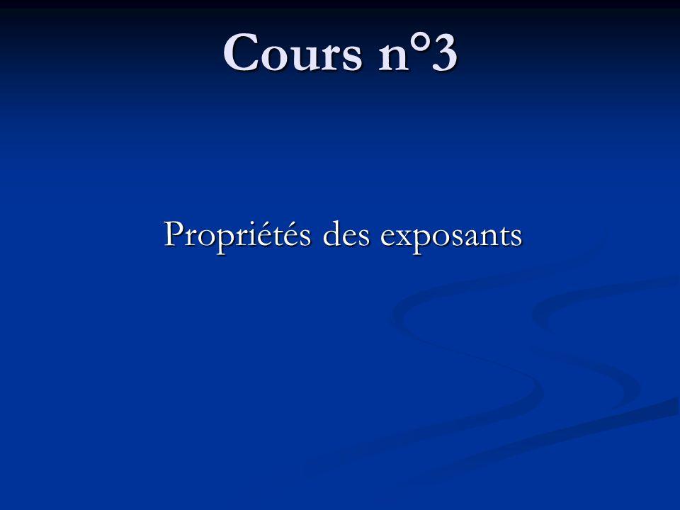 Cours n°3 Propriétés des exposants