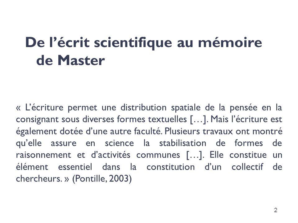 De lécrit scientifique au mémoire de Master 2 « Lécriture permet une distribution spatiale de la pensée en la consignant sous diverses formes textuell