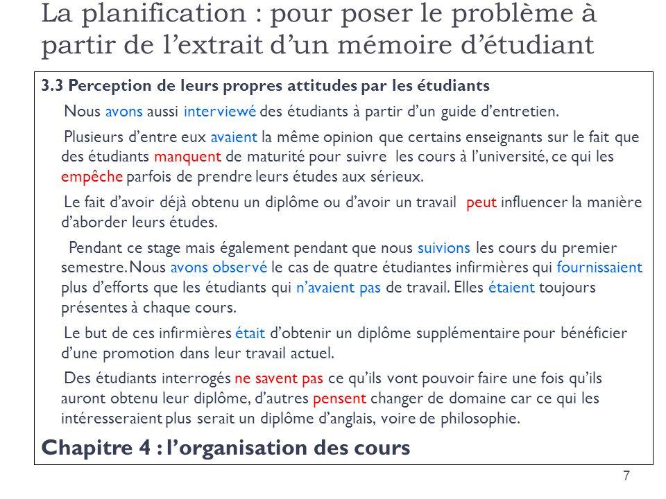 La planification : pour poser le problème à partir de lextrait dun mémoire détudiant 3.3 Perception de leurs propres attitudes par les étudiants Nous
