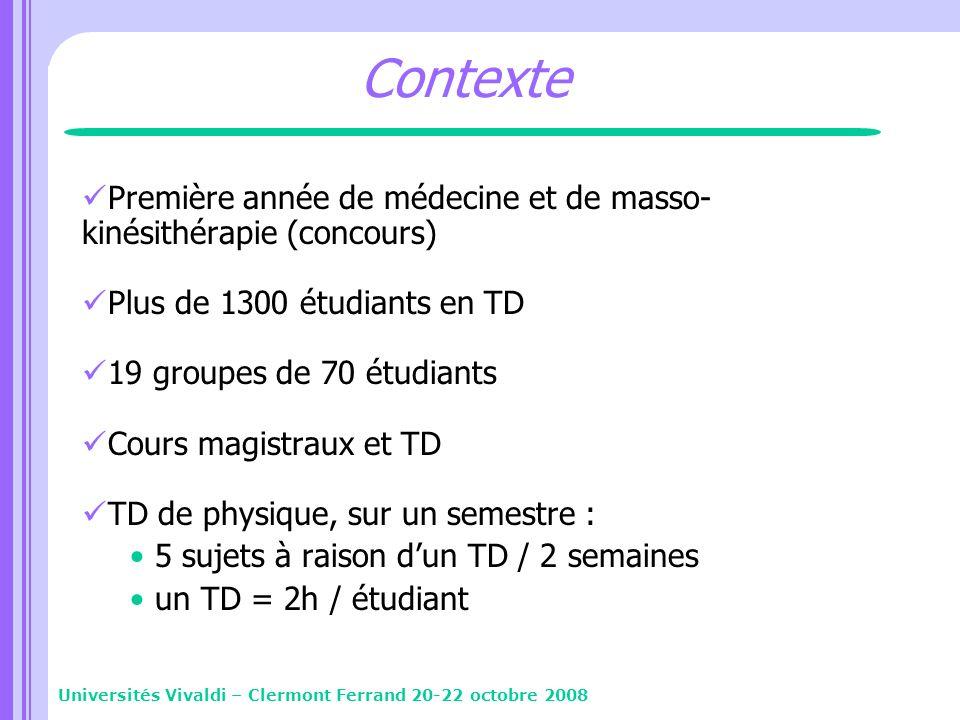 Contexte Première année de médecine et de masso- kinésithérapie (concours) Plus de 1300 étudiants en TD 19 groupes de 70 étudiants Cours magistraux et