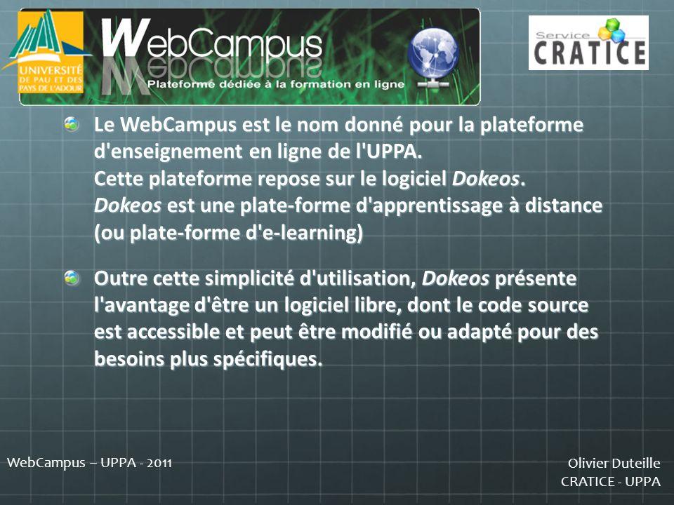 Olivier Duteille CRATICE - UPPA WebCampus – UPPA - 2011 Que peut faire le WeCampus pour vous .
