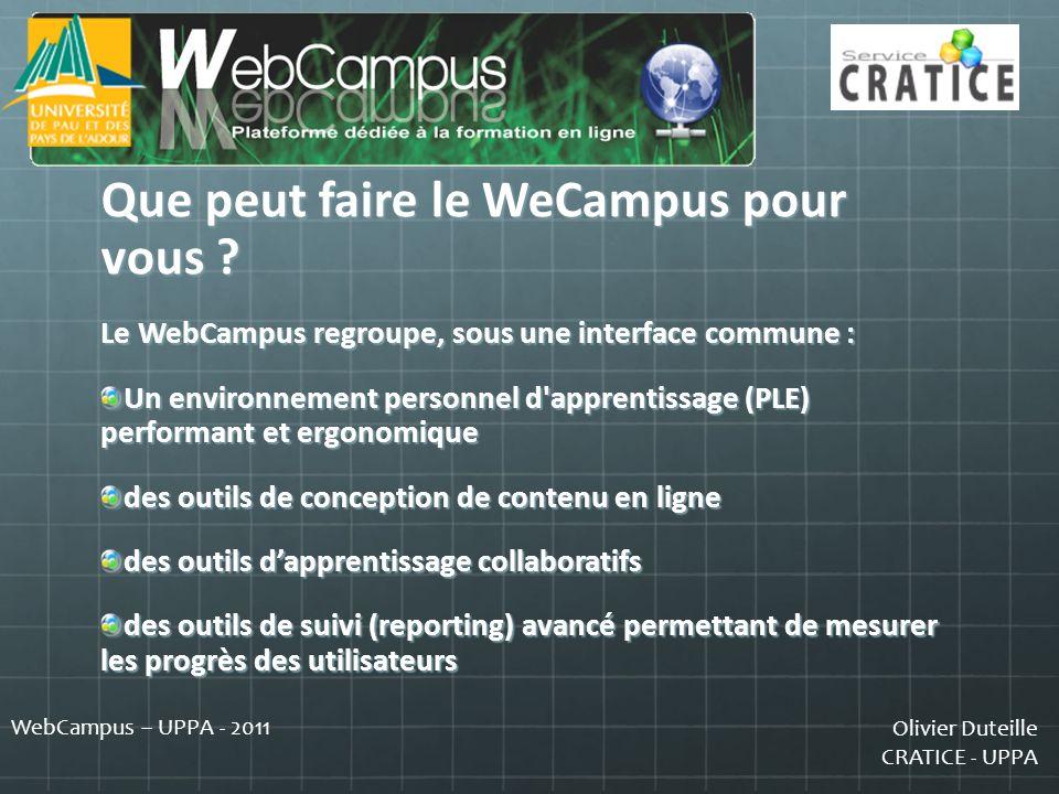 Olivier Duteille CRATICE - UPPA WebCampus – UPPA - 2011 Quelques chiffres récents concernant le WebCampus : En fonctionnement depuis oct 2006 : Regroupe près de 2 400 cours en ligne avec plus de 22 000 comptes créés ( + 2 800 comptes « créateurs de cours » )