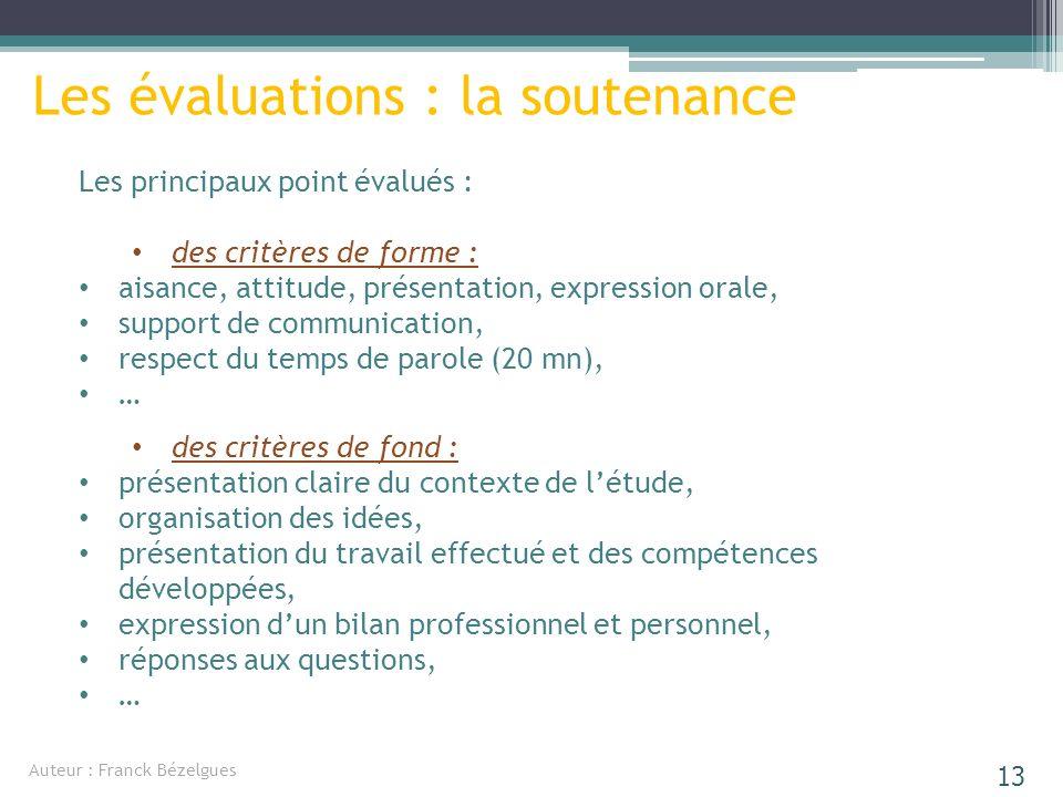 Les principaux point évalués : des critères de forme : aisance, attitude, présentation, expression orale, support de communication, respect du temps d
