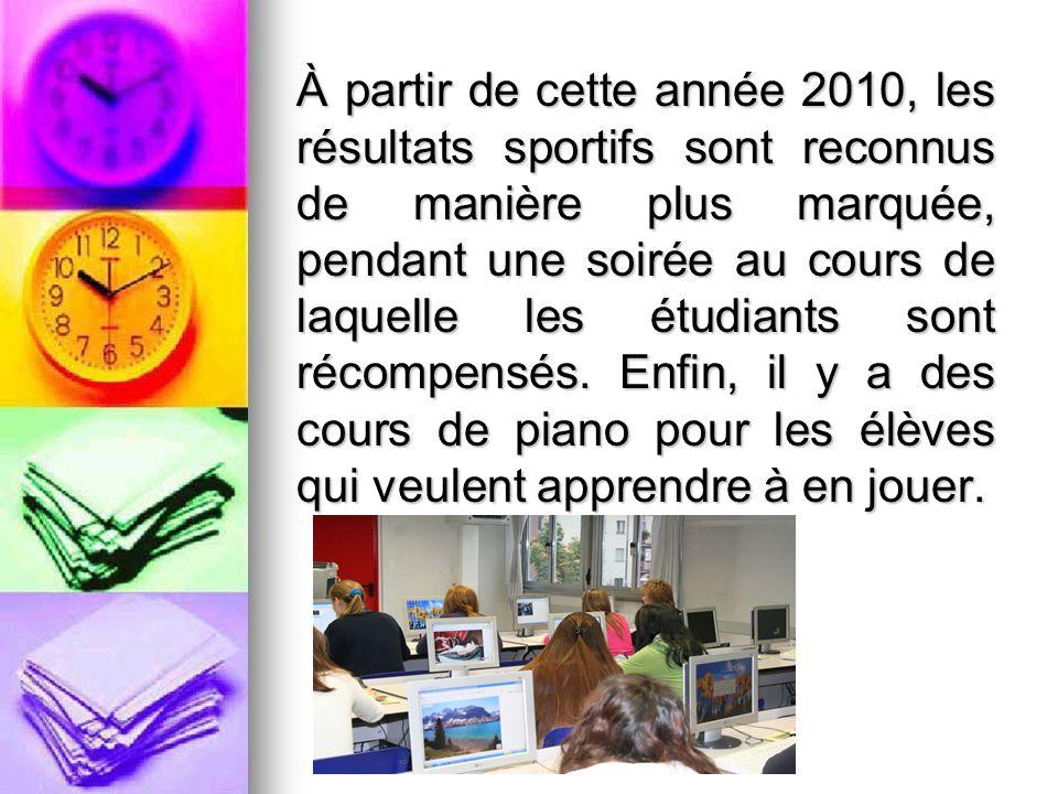 À partir de cette année 2010, les résultats sportifs sont reconnus de manière plus marquée, pendant une soirée au cours de laquelle les étudiants sont