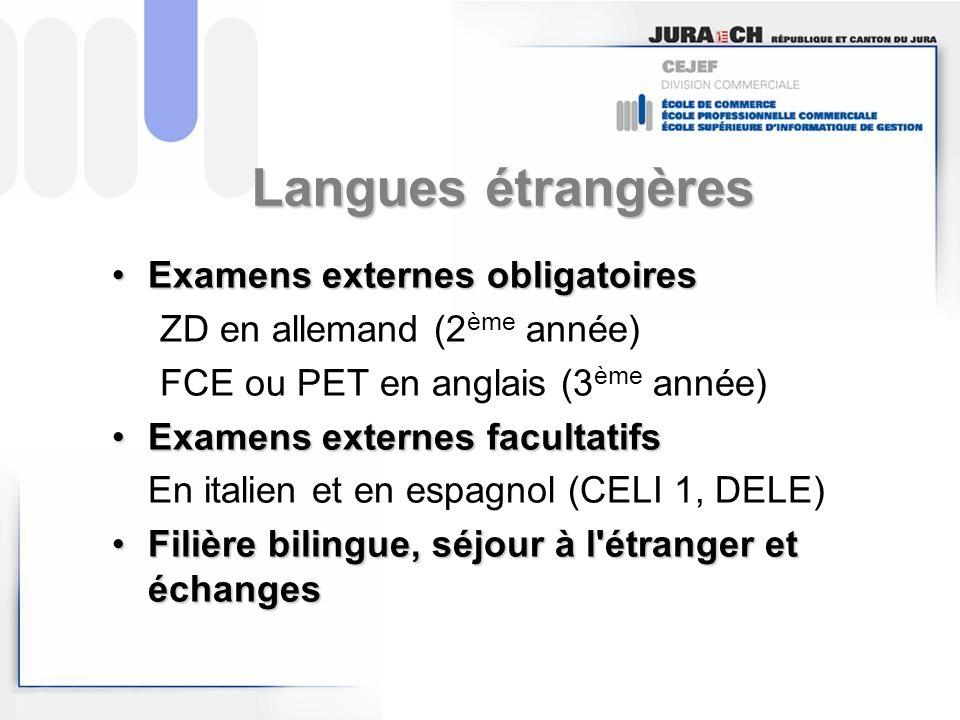 Langues étrangères Examens externes obligatoiresExamens externes obligatoires ZD en allemand (2 ème année) FCE ou PET en anglais (3 ème année) Examens
