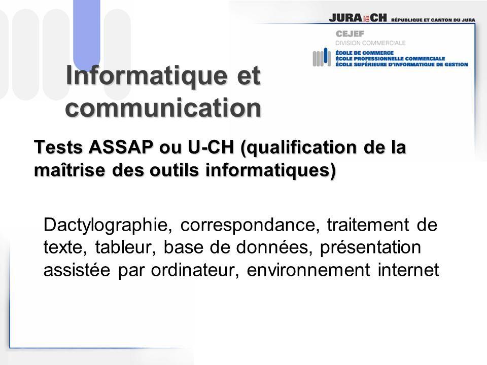 Informatique et communication Tests ASSAP ou U-CH (qualification de la maîtrise des outils informatiques) Dactylographie, correspondance, traitement d