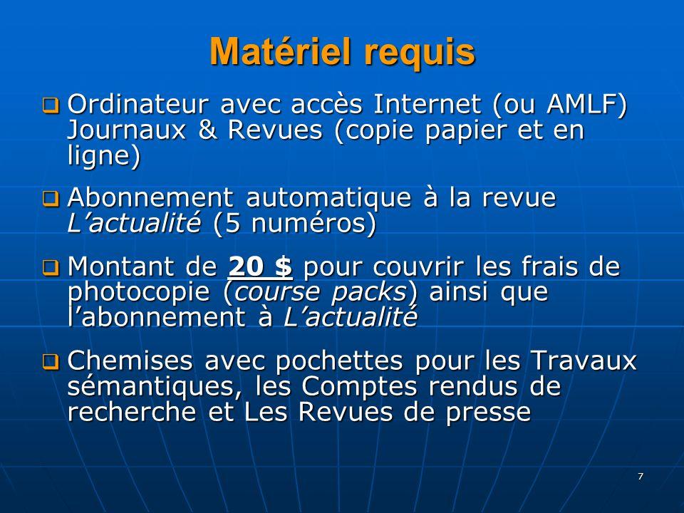 7 Matériel requis Ordinateur avec accès Internet (ou AMLF) Journaux & Revues (copie papier et en ligne) Ordinateur avec accès Internet (ou AMLF) Journ