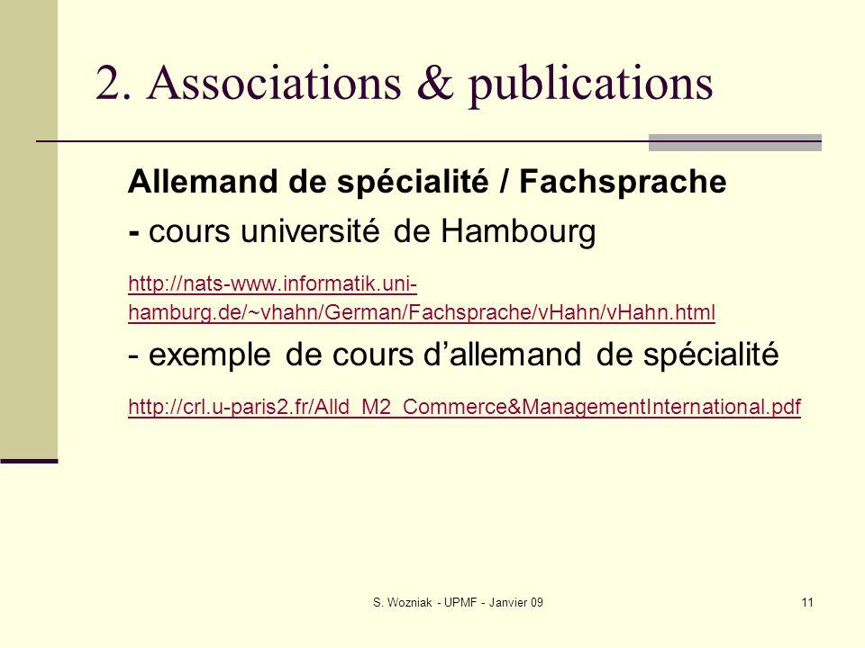 S. Wozniak - UPMF - Janvier 0911 2. Associations & publications Allemand de spécialité / Fachsprache - cours université de Hambourg http://nats-www.in
