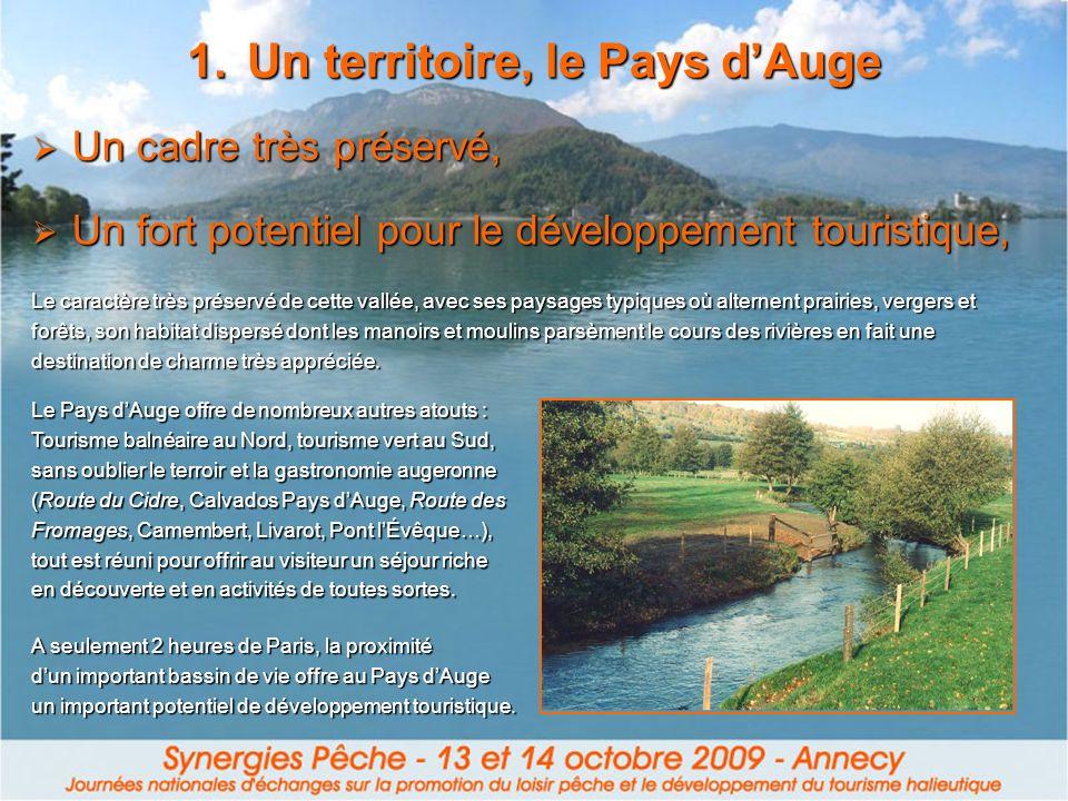 1.Un territoire, le Pays dAuge Un cadre très préservé, Un cadre très préservé, Un fort potentiel pour le développement touristique, Un fort potentiel