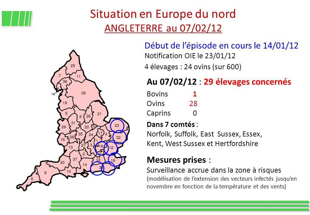 Situation en Europe du nord ANGLETERRE au 07/02/12 Mesures prises : Surveillance accrue dans la zone à risques (modélisation de lextension des vecteur