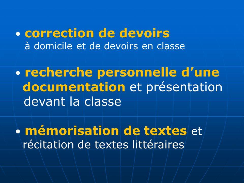 correction de devoirs à domicile et de devoirs en classe recherche personnelle dune documentation et présentation devant la classe mémorisation de tex