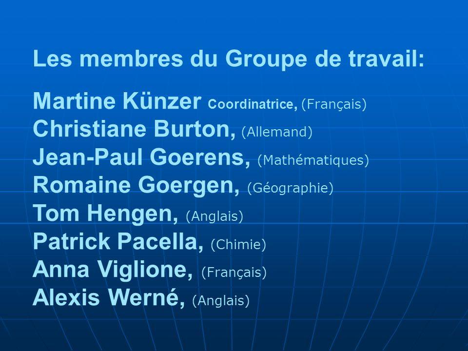 Les membres du Groupe de travail: Martine Künzer Coordinatrice, (Français) Christiane Burton, (Allemand) Jean-Paul Goerens, (Mathématiques) Romaine Go