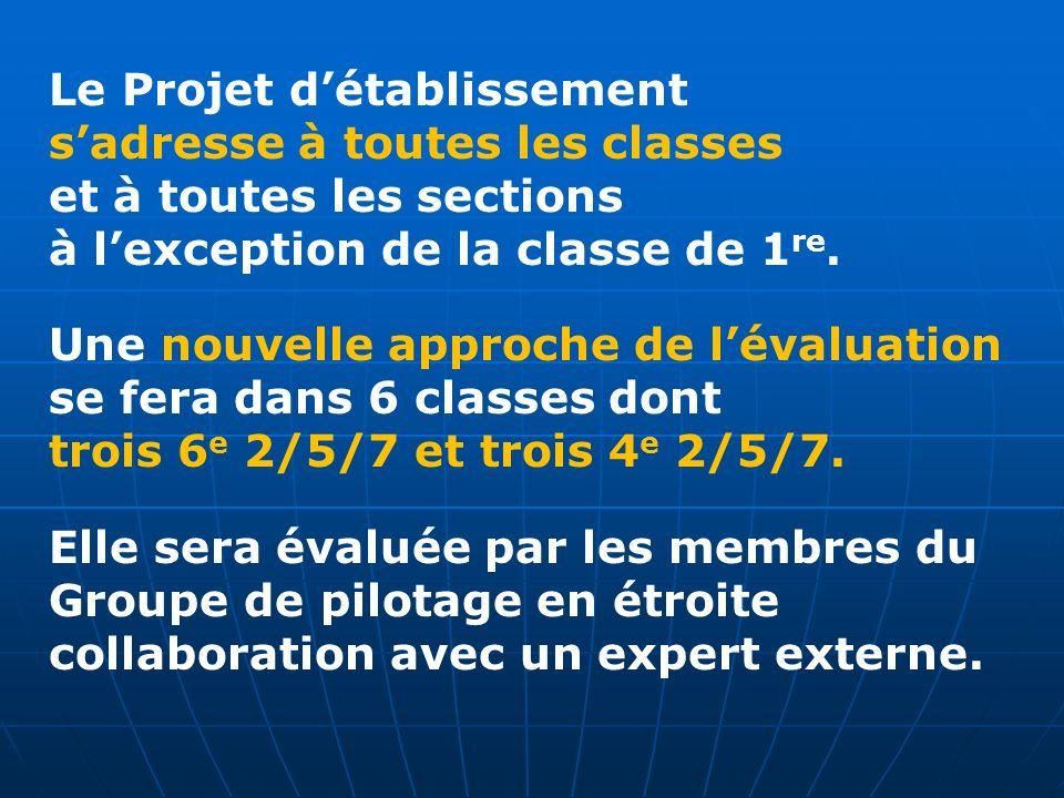 Le Projet détablissement sadresse à toutes les classes et à toutes les sections à lexception de la classe de 1 re. Une nouvelle approche de lévaluatio