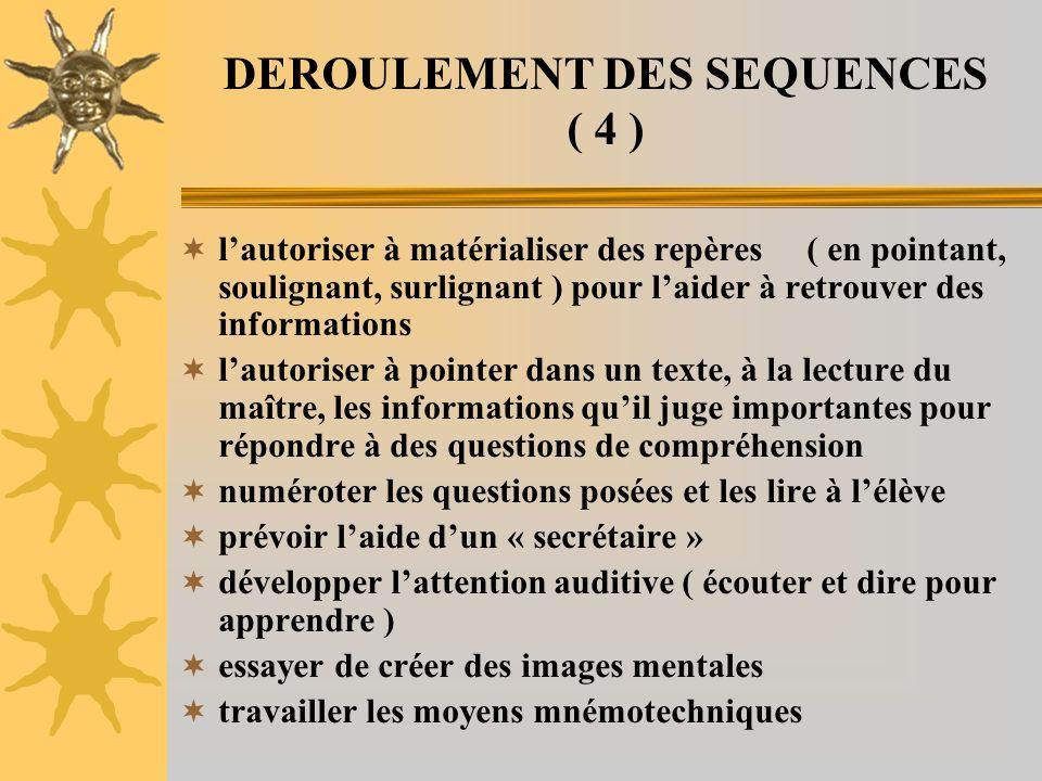 DEROULEMENT DES SEQUENCES ( 4 ) lautoriser à matérialiser des repères ( en pointant, soulignant, surlignant ) pour laider à retrouver des informations