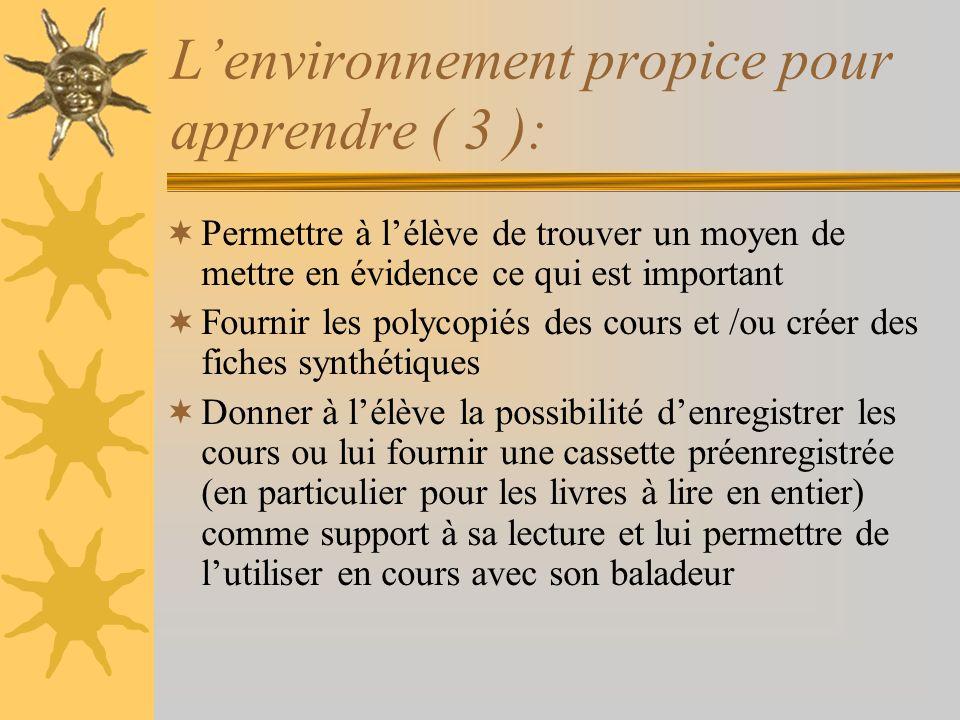 Lenvironnement propice pour apprendre ( 3 ): Permettre à lélève de trouver un moyen de mettre en évidence ce qui est important Fournir les polycopiés