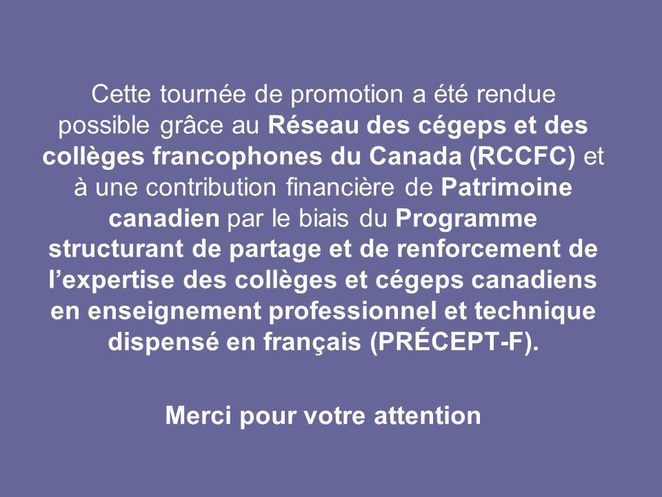 Cette tournée de promotion a été rendue possible grâce au Réseau des cégeps et des collèges francophones du Canada (RCCFC) et à une contribution finan