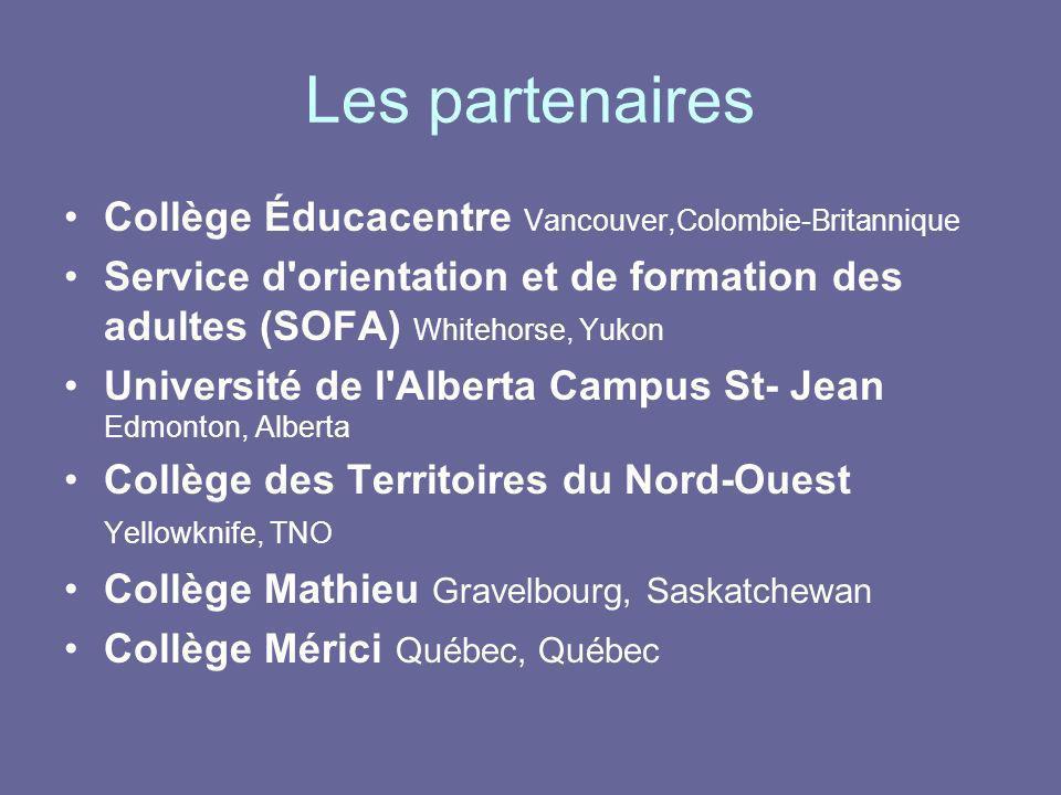Les partenaires Collège Éducacentre Vancouver,Colombie-Britannique Service d'orientation et de formation des adultes (SOFA) Whitehorse, Yukon Universi