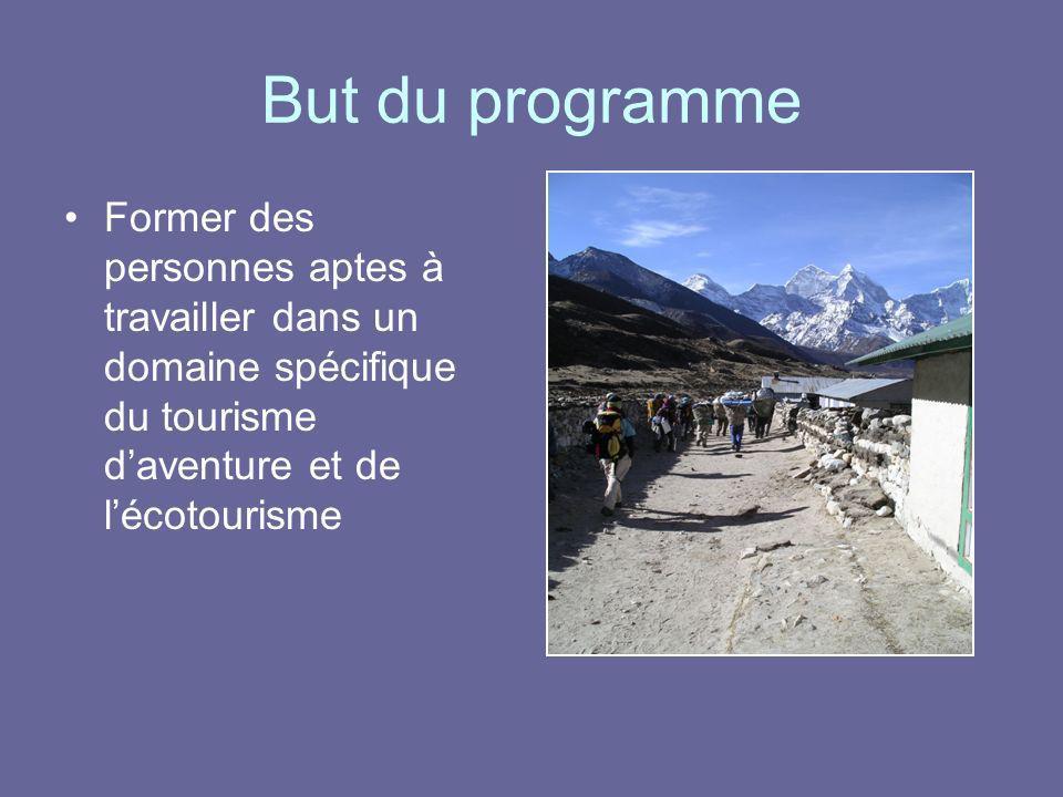 But du programme Former des personnes aptes à travailler dans un domaine spécifique du tourisme daventure et de lécotourisme