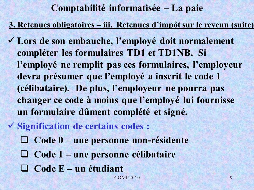 COMP 20109 Comptabilité informatisée – La paie 3.Retenues obligatoires – iii.