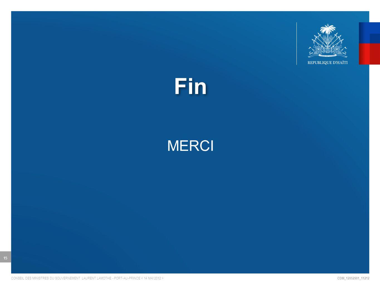 CDM_12052901_11212 CONSEIL DES MINISTRES DU GOUVERNEMENT LAURENT LAMOTHE - PORT-AU-PRINCE Fin MERCI 15